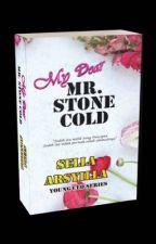 My Dear Mr Stone Cold (DALAM PENILAIAN) by Sella_Arsyilla85