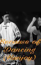 Because of dancing ( Hunjoy )  by kireyjoy