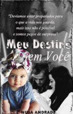Meu Destino Tem Você  by NusaLevyrroni