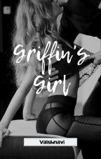 Griffin's Girl | ROMANCE ONE-SHOTS ✔️ by bb8_is_bae