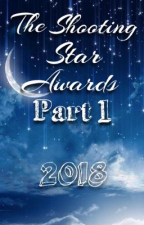 The Shooting Star Awards 2018 : Part 1 (OPEN) by TheShootingStarAward