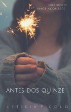 Antes Dos Quinze - Quando O Amor Acontece by LePicolo