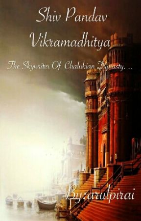 Shiv Pandav Vikramadhitya _ The Skywriter Of Chalukian Dynasty  by arulpirai