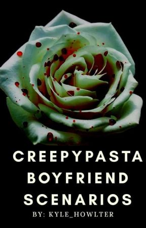 creepypasta boyfriend scenarios - when you're sick >~< - Wattpad