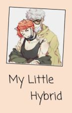 My Little Hybrid by imnotnormalgtop