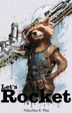 Let's Rocket {Rocket Raccoon/Guardians Of The Galaxy FF} by bookishfox