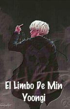 El Limbo De Min Yoongi [Three-Shot] by _x_seokxzyoon_x_