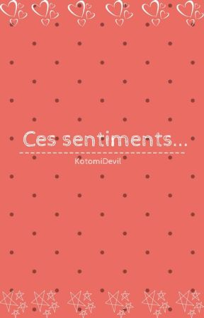 Ces sentiments... by KotomiDevil