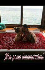 Non posso innamorarmi by _TheGirlBetrayed_