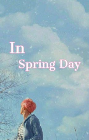 [FF] In Spring Day by Kimmy_Eonni