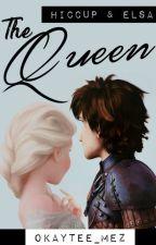 Hiccup x Elsa : The Queen by OkayTee_Mez