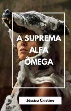 A Suprema Alfa Ômega by diogenespaulo