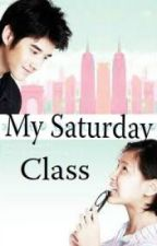 My Saturday Class - Short Story by YourLessThanThree