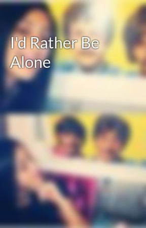 I'd Rather Be Alone by MalakNagaty