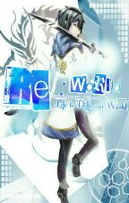 //Vol.1// Re:World - Life to Different World by ReyArt73