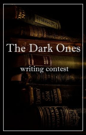 The Dark Ones - writing contest [closed to submissions/ seeking judges] by DarkFantasyCommunity