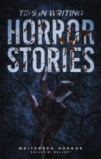 Tips In Writing Horror Stories by WritersPH_Horror