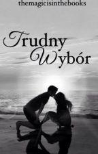 Trudny Wybór by themagicisinthebooks