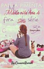Minha Vida fora de série ❤️ by PequenaMenina1