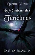 Spiritus Mundi Side Stories : Le Visiteur des Ténèbres [terminé] by BeatriceAubeterre