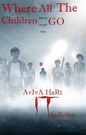 Where All The Children Go (IT Fanfiction) by Mistress_Aviva