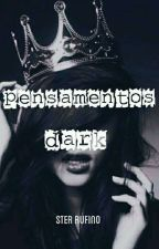 Pensamentos dark by SterRufino