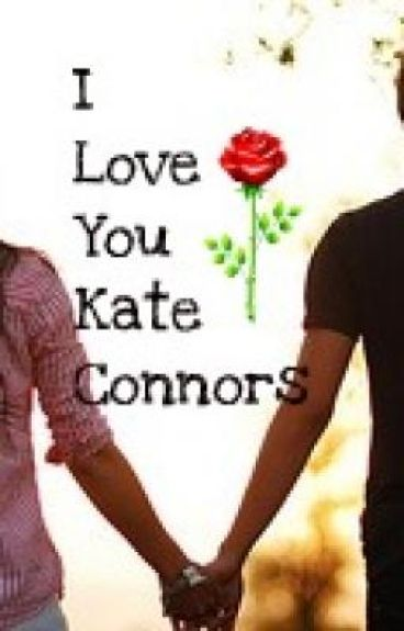 I Love You Kate Connors