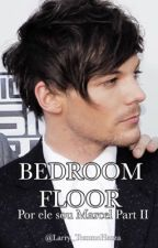 Bedroom Floor || Por ele sou Marcel • Book 2 • Mpreg!Louis || by Larry_TommoHazza
