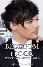 Bedroom Floor || Por ele sou Marcel • Book 2 • Mpreg!Louis || by Larry_TommoHazza