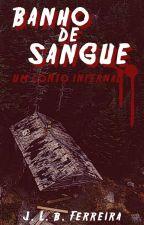 Banho De Sangue - Um Conto Infernal by Jluizf