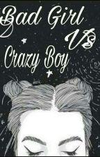 Bad Girl Vs Crazy Boy by SalsaaTeresyaa_