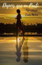 Depois Que Eu Parti by Camila_LiiLass