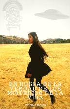EN BUSCA DE LA VERDAD DE LOS MISTERIOS DE LA VIDA by sui_alejandra_cus