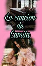 La canción de Camila. (Camren Gip) by CobraYayi