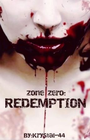 Zone Zero: Redemption (Book 2 of 3) by krystal-44