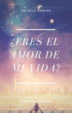 Eres el amor de mi vida? by Osmi23