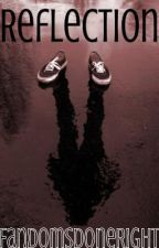 Reflection by FandomsDoneRight
