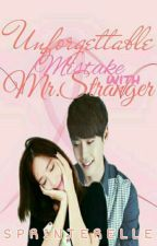 Unforgettable Mistake with Mr.Stranger (On-HOLD) by SprinterElle