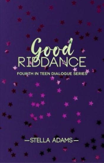 Good Riddance ✓