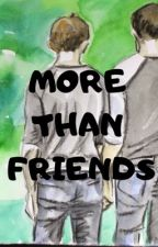 MORE THAN FRIENDS (BoyxBoy) by BeingRyanLouis