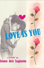 LOVE IS YOU by imamar1ss