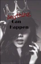 Anything Can Happen (girlxgirl) by HerRandomGirl