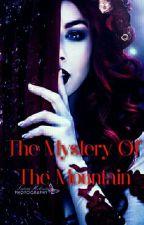 The Mystery Of The Mountain  by escritorfantasma2803