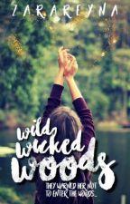 Wild Wicked Woods by ZaraReyna