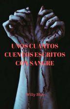 Unos cuantos cuentos escritos con sangre by Willyblue14