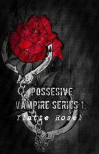 Possesive Vampire 1: Ylatte Rosel by IAmjeoja