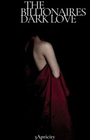 The Billionaires Dark Love by 3Apricity