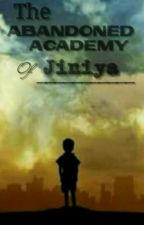 THE ABANDONED ACADEMY OF JINIYA by julie_malvar