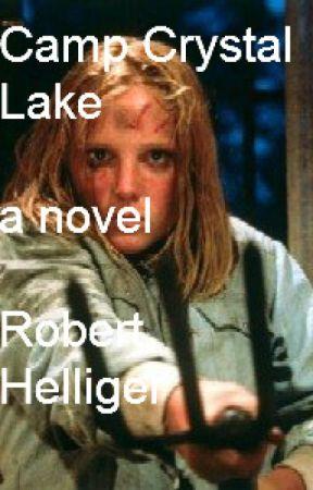Camp Crystal Lake A novel by RobertHelliger