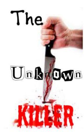 The Unknown Killer by wolfstar530